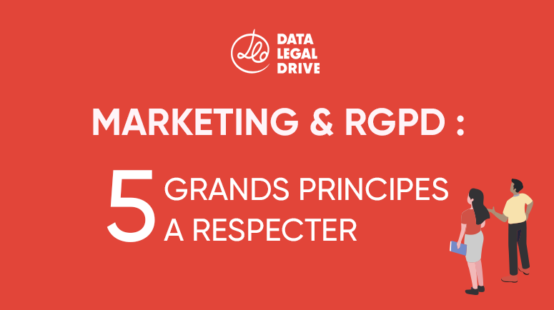 Marketing & RGPD : 5 grands principes à respecter