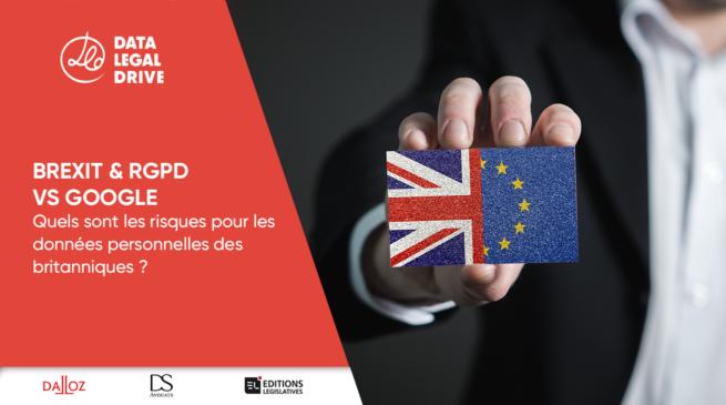 RGPD & Brexit : Quand Google transfère ses données britanniques aux Etats-Unis